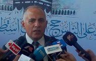 رئيس بعثة الحج : لسنا مسئولين عن توفير سكن لحجاج تأشيرات المجامله الخاصة